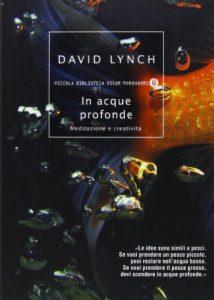 La copertina del libro di David Lynch, In acque profonde